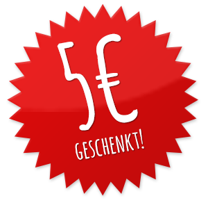 5 Euro geschenkt für Ihre Newsletter Anmeldung!