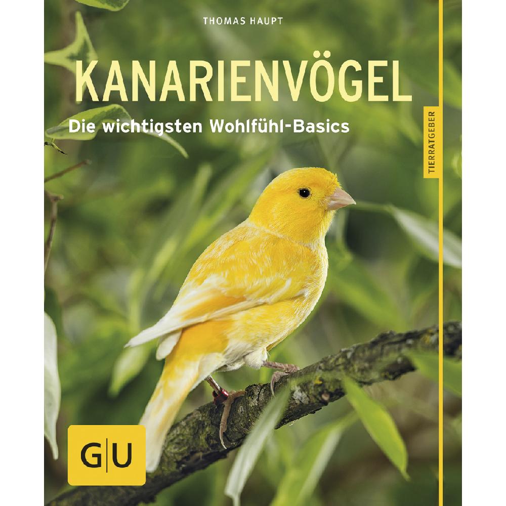 GU Verlag Kanarienvögel - glücklich und gesund