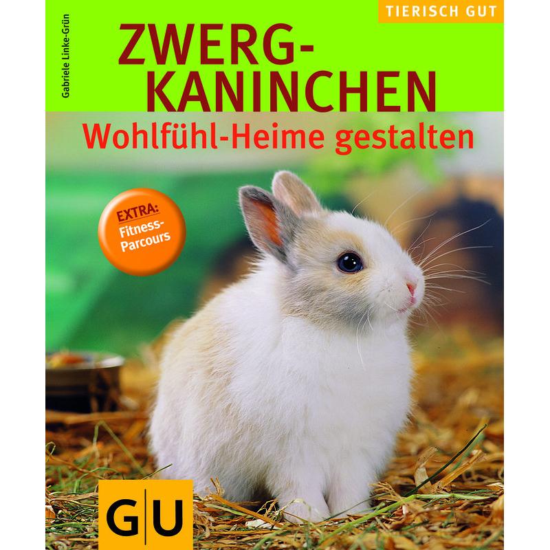 GU Verlag Zwergkaninchen - Wohlfühlheime
