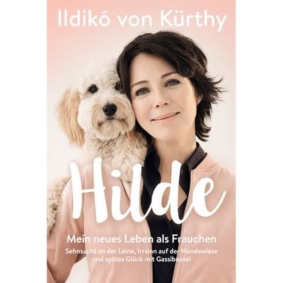 Rowohlt Verlag Hilde - mein Leben als Frauchen - Ildiko von Kürthy