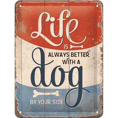 Nostalgic-Art Life is better with a dog, Blechschild