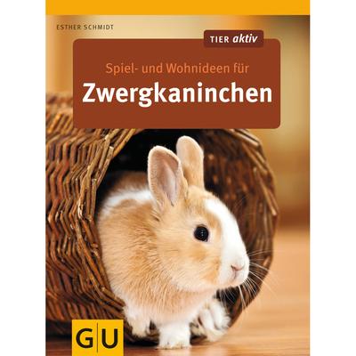 GU Verlag Zwergkaninchen - Spiel und Wohnideen